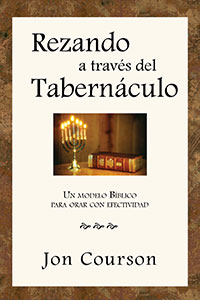 Praying Thru the Tabernacle - Spanish Edition